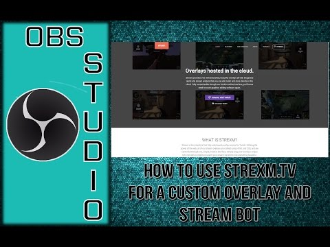 OBS Studio Tutorial: How to Use Strexm for Custom Overlays and Stream Bot