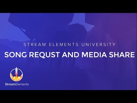 StreamElements Song request and Media share