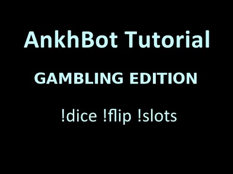 AnkhBot Tutorial: Setting Up Gambling Minigames (!flip, !dice, and !slots)