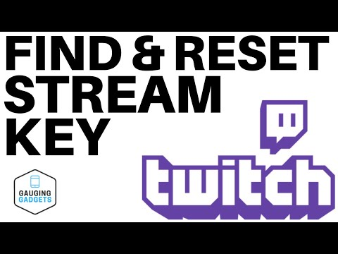 How To Find Your Twitch Stream Key - Reset Twitch Stream Key - 2020
