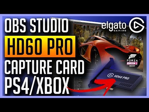 Elgato HD60 Pro and OBS Studio - Capture Your PS4 or Xbox One
