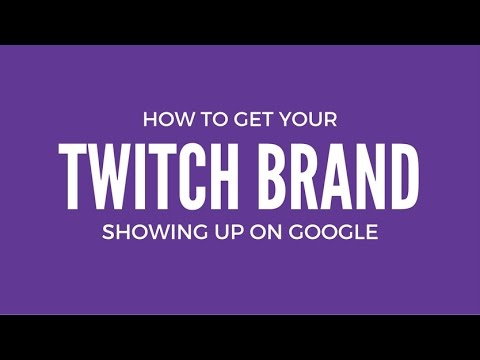 How to Get / Twitch Stream Brand / Showing up on Google
