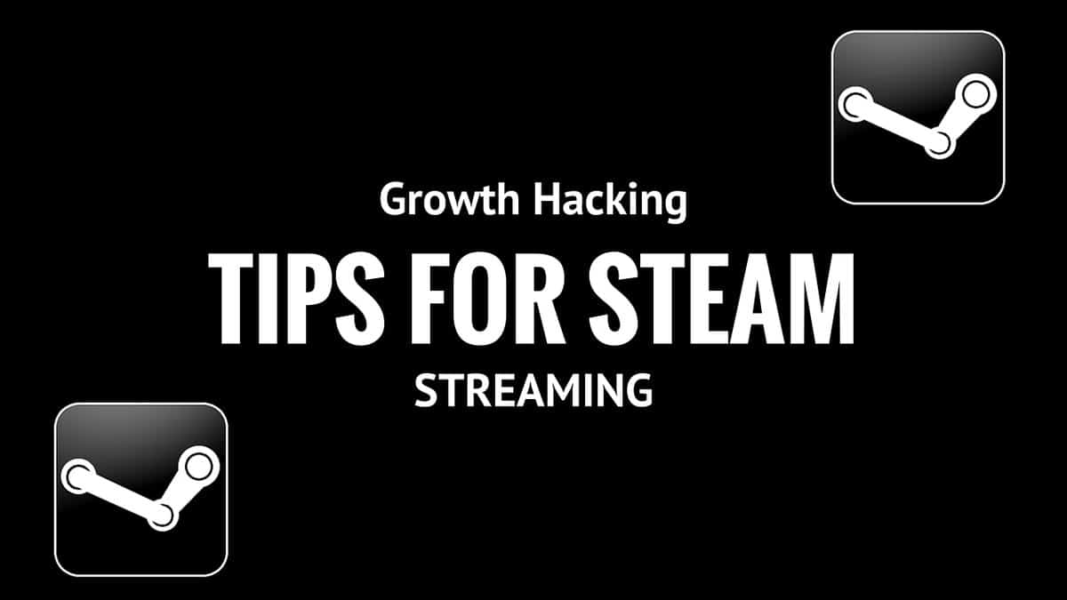 Growth Hacking: How to use Steam and Steam Groups for streaming 1