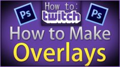How to make Overlays – For Twitch