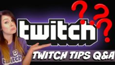 OMGitsfirefoxx – Tips For Twitch Streaming