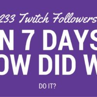233 Twitch Followers in 7 Days - How did we do it