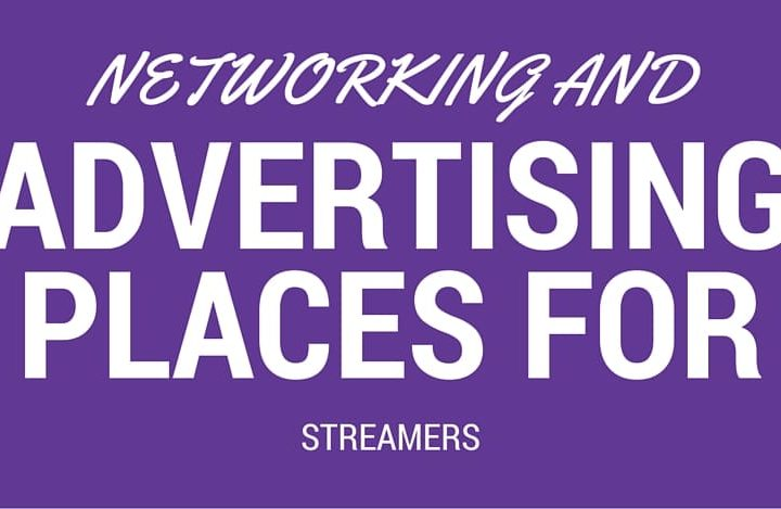 Networking and Advertising Places for Streamers - StreamersGuides