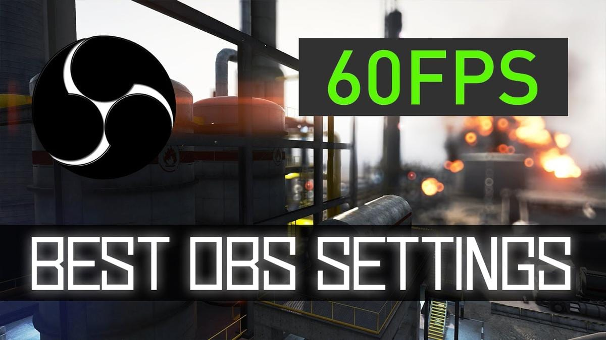 Best OBS Settings for Streaming on Twitch in 60 FPS best obs settings for streaming