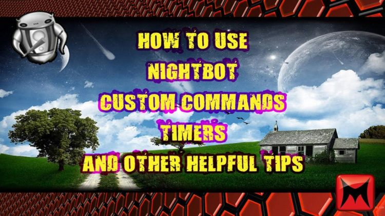 NightBot - Custom Commands, Timers and More! - StreamersGuides