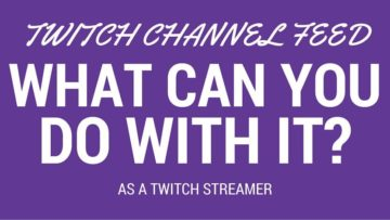 Twitch-channel-feed-what-can-you-do-with-it