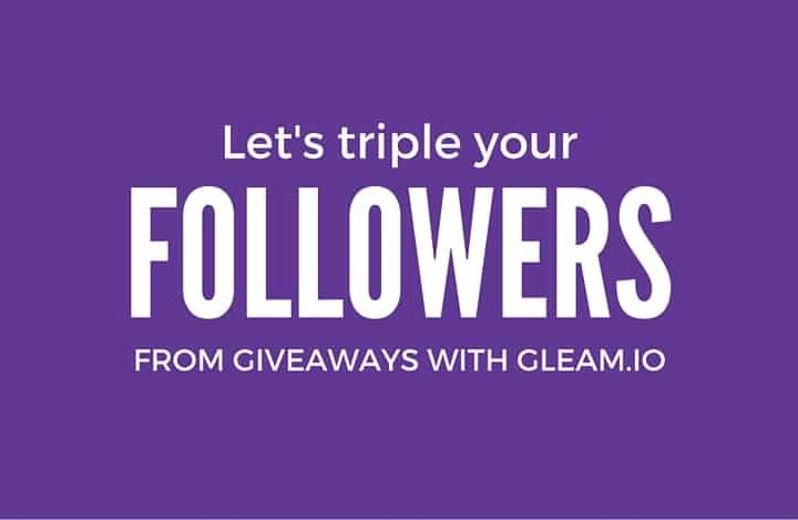 Let's Triple your Followers from Giveaways - With Gleam io