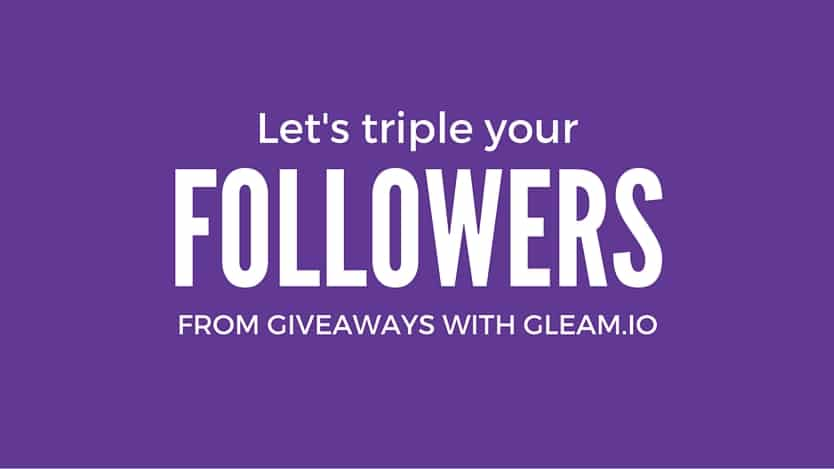 triple followers from giveaways gleam