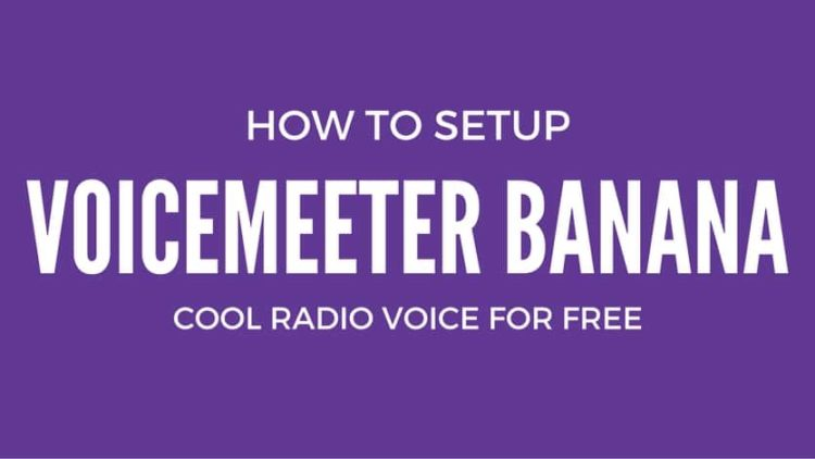 How To Setup Voicemeeter Banana – Cool Radio Voice for Free