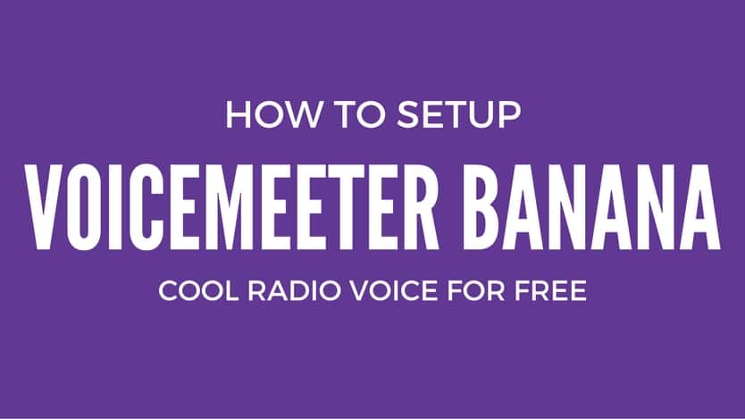 how-to-setup-voicemeeter-banana-cool-radio-voice-free