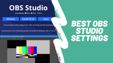 How to Get The Best OBS Studio Settings