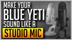 Make Your Blue Yeti Sound Like a Studio Mic
