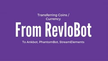Transferring coinscurrency from Revlobot to Ankhbot, PhantomBot, StreamElements
