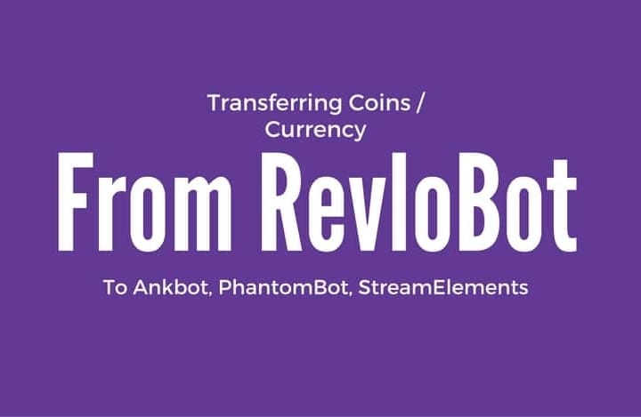 Transferring coins/currency from Revlobot to Ankhbot, PhantomBot