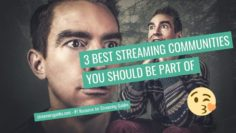 3 Best Twitch Streaming Communities You should be part of