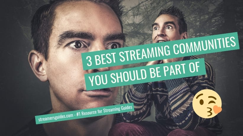 3 Best Twitch Streaming Communities - You should be part of