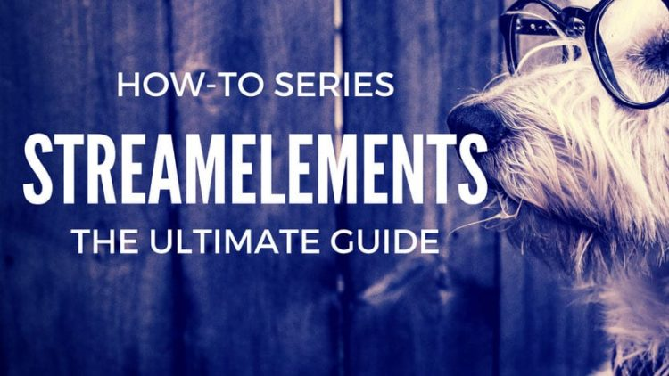 The Ultimate Guide to StreamElements