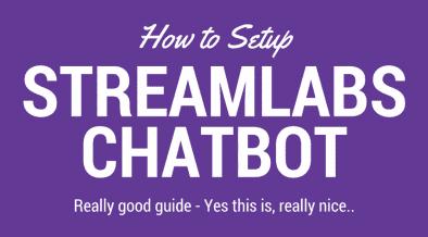 How To Setup - StreamLabs Chatbot