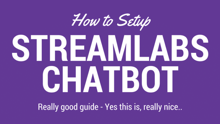 How To Setup – Streamlabs Chatbot Guide