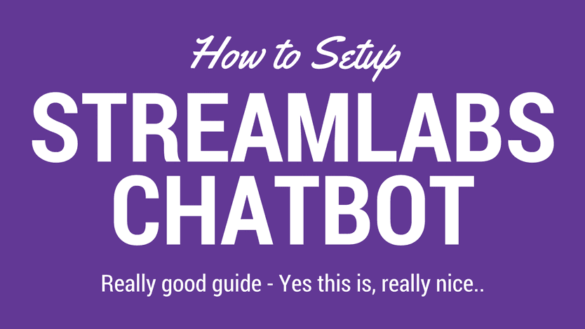How To Setup - StreamLabs Chatbot