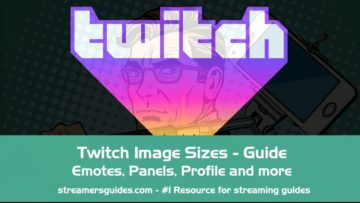 Twitch Image Sizes – Emotes, Panels, Profile, Offline and VOD:s
