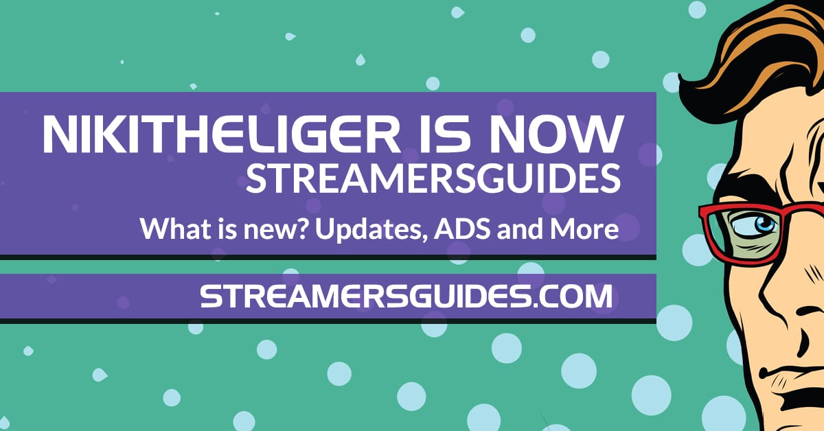 Nikitheliger is now StreamersGuides - New stuff! updates