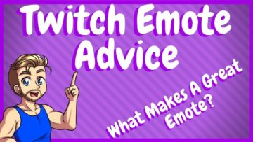 Twitch Emote Advice – What makes a Good Emote