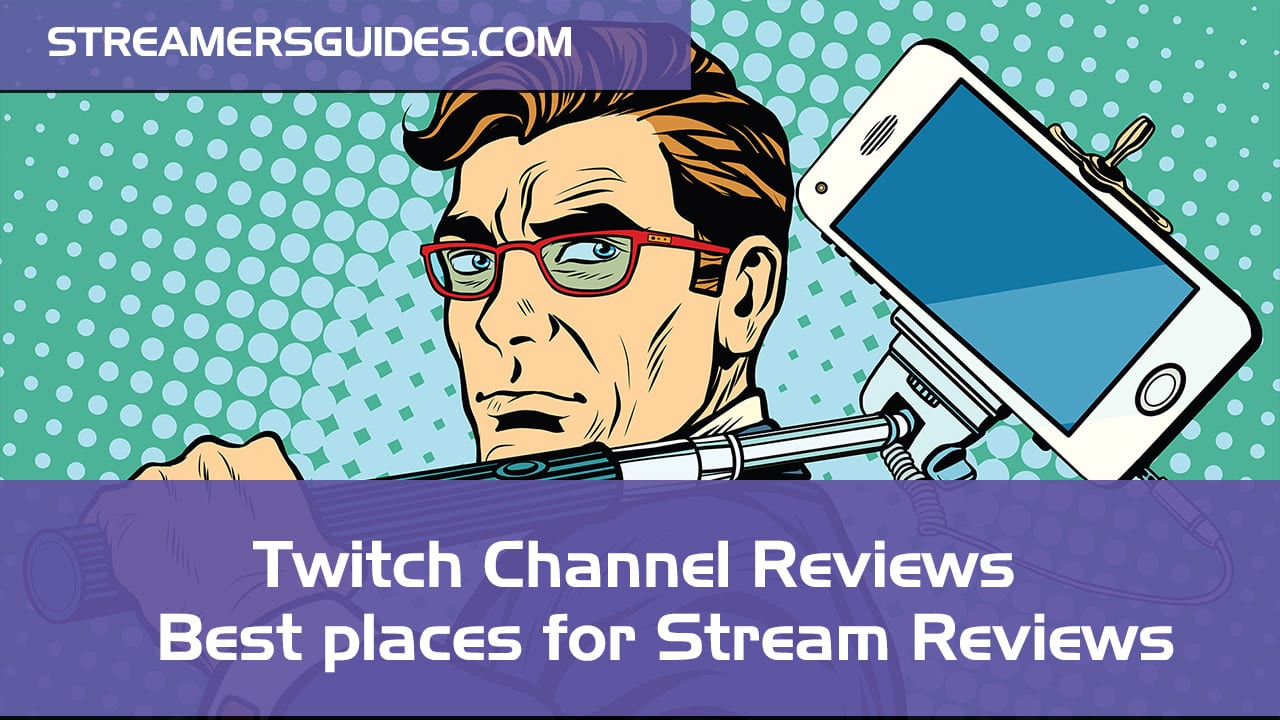 Twitch Channel Reviews – Best places to get your Streams reviewed