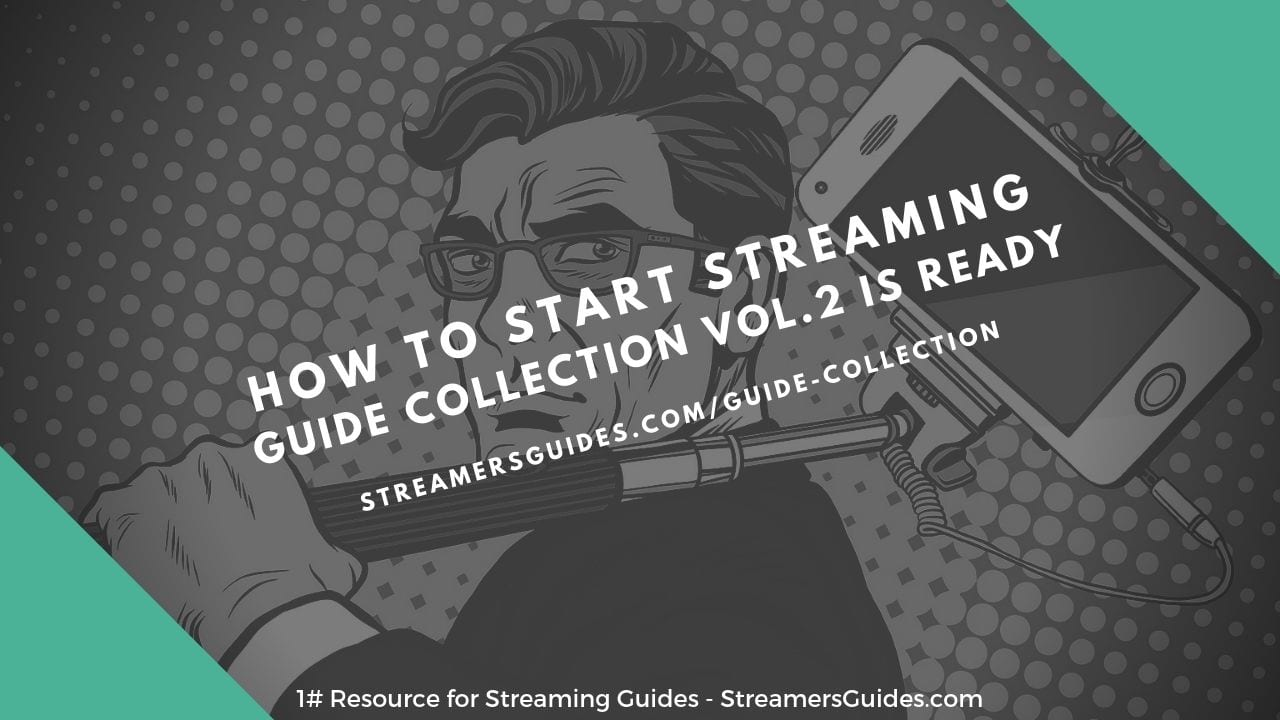 How to Start Streaming - Guide Collection VOL.2 is ready