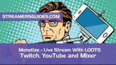 Monetize your Live Stream with Loots – Guide for Twitch, YouTube, Mixer