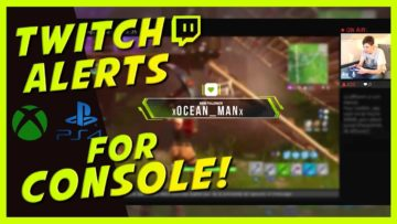 How to Get Twitch Alerts – Without PC or Capture Card – PS4, Xbox One