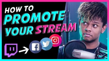 How to Promote your Stream – Guide for Twitch, Mixer, YouTube Streamers