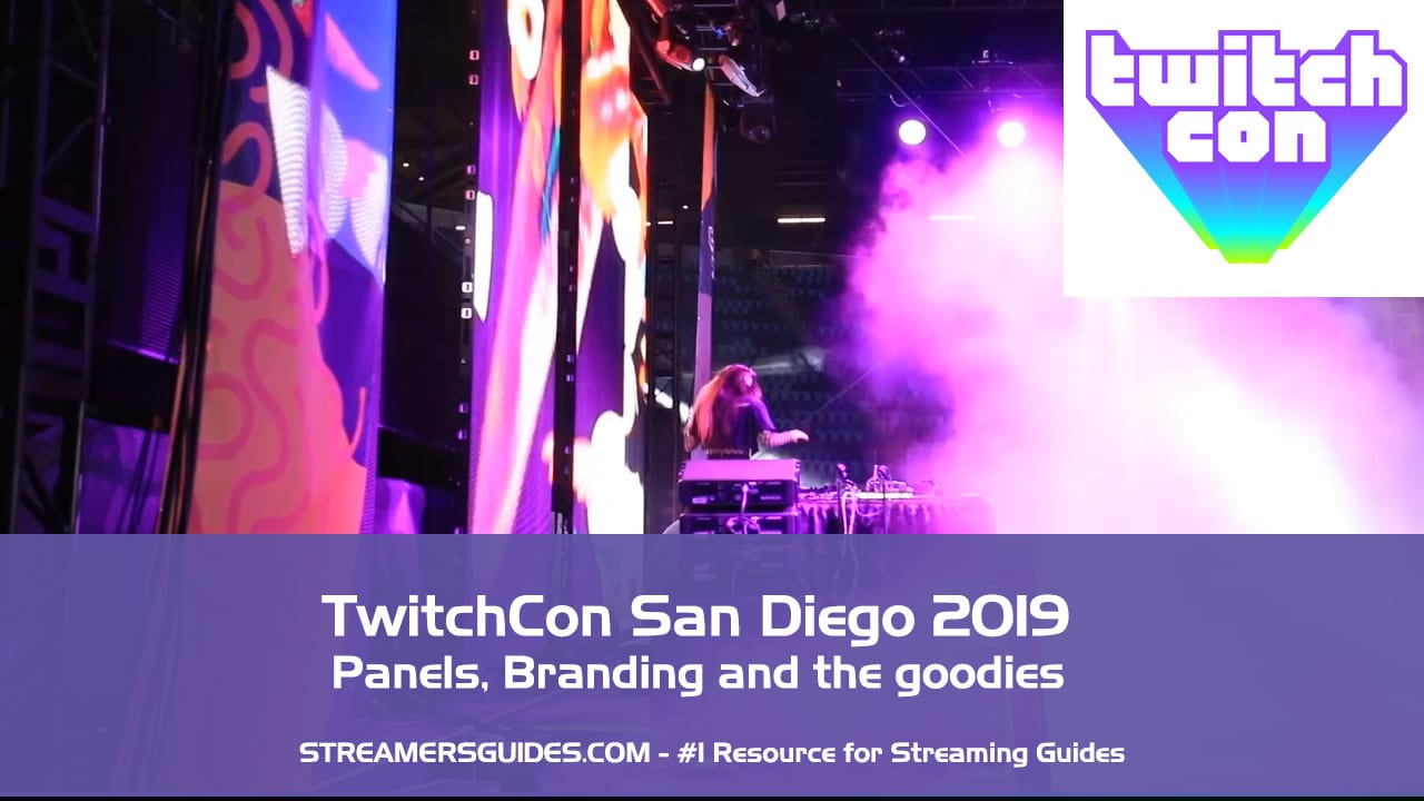 TwitchCon San Diego 2019 Panels – Streaming Tips, Marketing, Branding and The Goodies