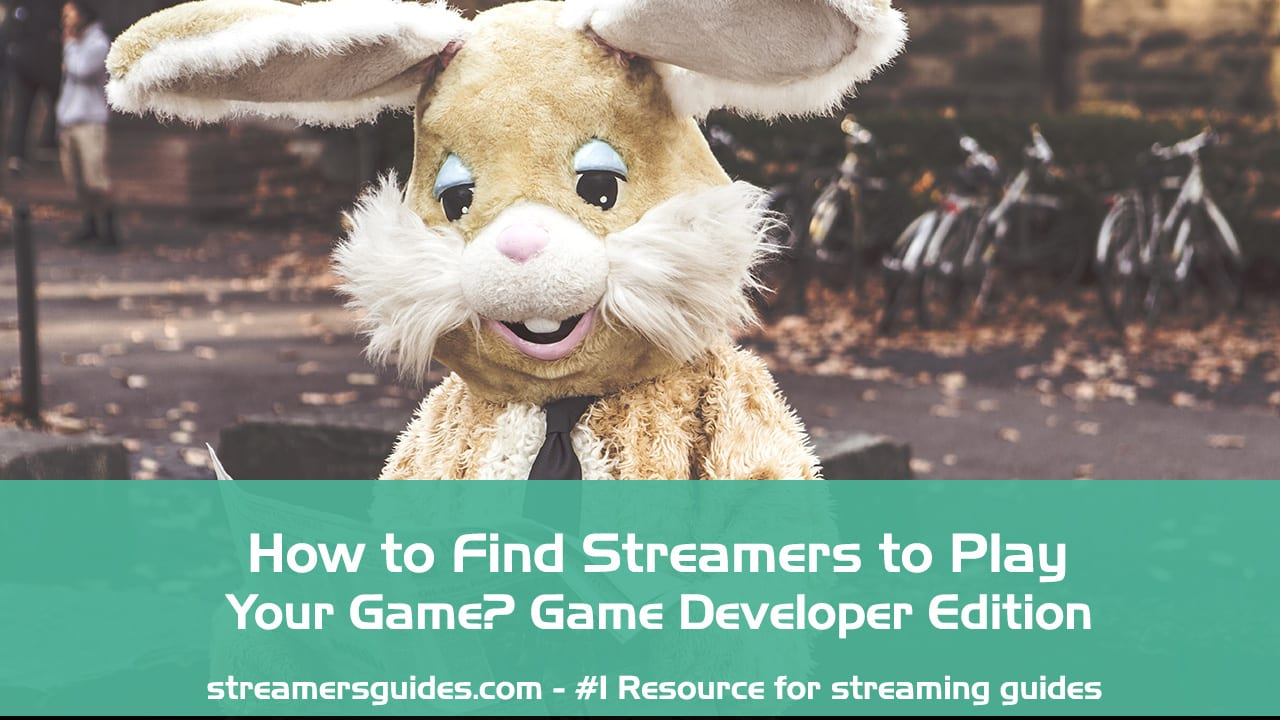 How to Find Streamers to Play Your Game? Game Developer Edition