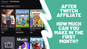 After Twitch Affiliate How much can you make in the first month 2020